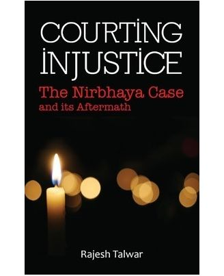Courting Injustice: The Nirbhaya Case and its Aftermath
