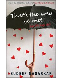 That's the way we met