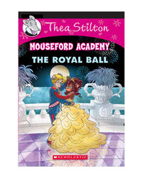 Thea Stilton Mouseford Academy# 16 The Royal Ball