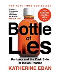 Bottle of Lies: Ranbaxy and the Dark Side of Indian Pharma
