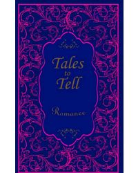Tales To Tell Romance