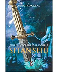 SITANSHU (Guardians of the Blue Lotus– 2)