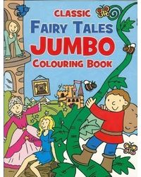 Classic Fairy Tales: Jumbo Colouring Book