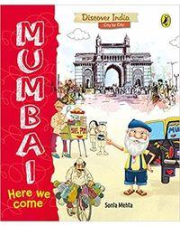 Mumbai, Here We Come