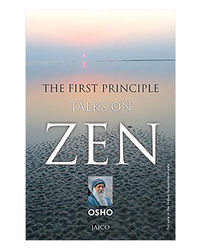 The First Principle: Talks On Zen