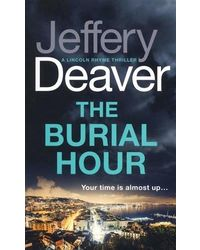 The Burial Hour (Lincoln Rhyme Thrillers)