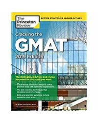 Cracking the GMAT with 2 Computer- Adaptive Practice Tests, 2019 Edition: The Strategies, Practice, and Review You Need for the Score You Want