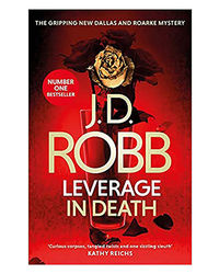 Leverage In Death: An Eve Dallas Thriller