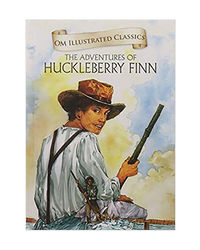 The Adventures Of Huckleberry Finn: Om Illustrated Classics
