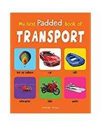 My First Padded Book of Transport: Early Learning Padded Board Books for Children
