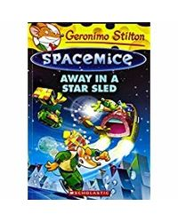 Geronimo Stilton- Spacemice# 08 Away in a Star Sled