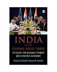 India At The Global High Table: The Quest For Regional Primacy And Strategic Autonomy