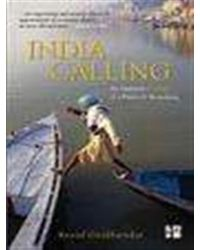 India Calling: An Intimate Portrait Of A Nation' s Remaking