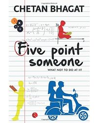 Five Point Someone; What Not To Do at IIT