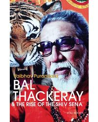 Bal Thackeray & The Rise Of The Shiv Sena