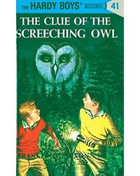 The Hardy Boys 41: The Clue of the Screeching Owl