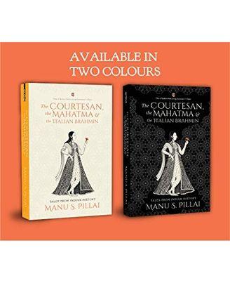 The Courtesan, The Mahatma And The Italian Brahmin