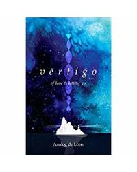 Vertigo: Of Love & Letting Go: An Odyssey About a Lost Poet in Retrograde- Modern Poetry & Quotes