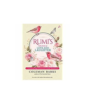 Rumi s Little Book of Love and Laughter