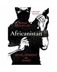 Africanistan: Development or Jihad