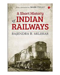 Short History Of Indian Railways