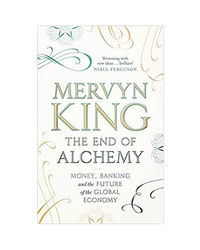 The End Of Alchemy: Money, Banking And The Future Of The Global Economy: 42464