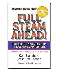 Full Steam Ahead: Unleash The Power Of Vision In Your Work And Your Life