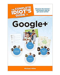 The Complete Idiot's Guide To Google+