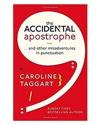 The Accidental Apostrophe And Other Misadventures In Punctuations