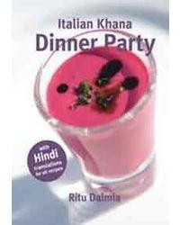 Italian Khana: Dinner Party