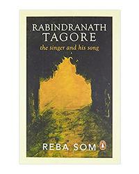 Rabindranath Tagore: The Singer & His Song