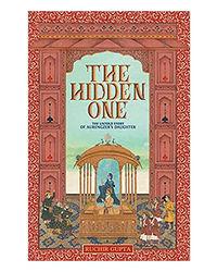 The Hidden One The Untold Story Of Aurengzeb's Daughter