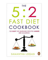 The 5: 2 Fast Diet Cookbook: 150 Easy Fat- Burning Recipes Under 300 Calories