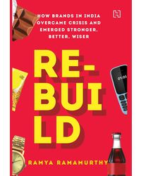 Rebuild: How Indian Brands Overcame Crisis and Emerged Stronger, Better, Wiser