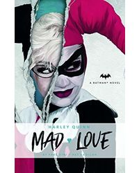 DC Comics novels- Harley Quinn: Mad Love