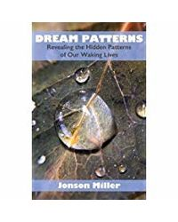 Dream Patterns: Revealing the Hidden Patterns of our Waking Lives