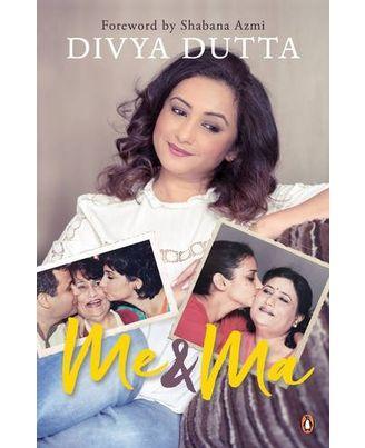 Me and ma (divya dutta)