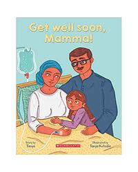 Get Well Soon, Mamma!