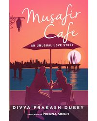 Musafir Cafe: An Unusual Love Story