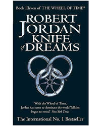 Knife Of Dreams: The Wheel Of Time- Book 11