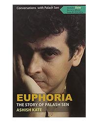 Euphoria: The Story Of Palash Sen