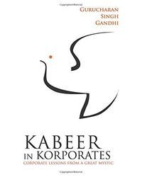 Kabeer in Korporates: Corporate Lessons from a Great Mystic