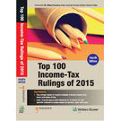 Top 100 Income- Tax Rulings of 2015, 4th Edition