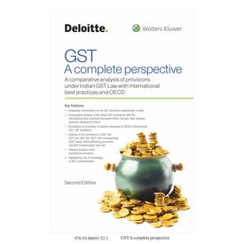 GST– A complete perspective- A comparative analysis of provisions under Indian GST Law with International best practices and OECD