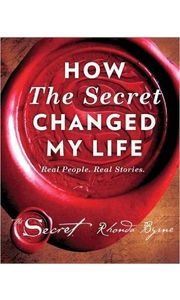 How the Secret Changed My Life: Real People. Real Stories Hardcover– 4 Oct 2016