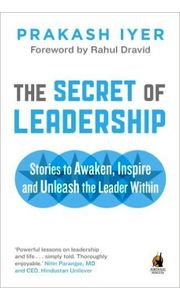 The Secret of Leadership: Stories to Awaken, Inspire and Unleash the Leader Withinヨ 1 May 2013