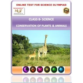 Class 8, Conservation of plants & animals, Online test for Science Olympiad