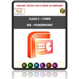 Class 5, MS Powerpoint, Online test for Cyber Olympiad