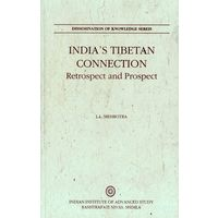 Indiaí s Tibetan Connection: Retrospect and Prospect