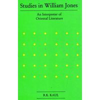 Studies in William Jones: An Interpreter of Oriental Literature